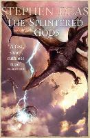 Cover for The Splintered Gods by Stephen Deas