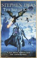 Cover for The Silver Kings by Stephen Deas