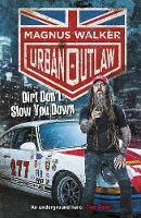 Urban Outlaw Dirt Don't Slow You Down by Magnus Walker