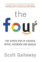The Four The Hidden DNA of Amazon, Apple, Facebook and Google by Scott Galloway