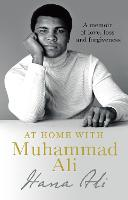 At Home with Muhammad Ali A Personal Memoir by Hana Yasmeen Ali