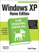 Windows XP Home Edition The Missing Manual by David Pogue