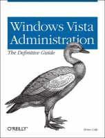 Windows Vista Administration The Definitive Guide by Brian Culp