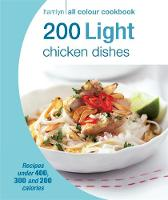 Hamlyn All Colour Cookery: 200 Light Chicken Dishes Hamlyn All Colour Cookbook by Angela Dowden