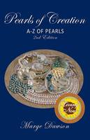 Pearls of Creation A-Z of Pearls, 2nd Edition Bronze Award Non Fiction by Marge Dawson