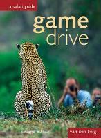 Game Drive: A Safari Guide by Ingrid Van den Berg, Philip van den Berg, Heinrich Van den Berg