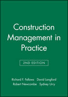 Construction Management in Practice by Richard F. Fellows, David Langford, Robert Newcombe, Sydney A. Urry