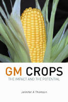 GM Crops The Impact and the Potential by Jennifer Thomson