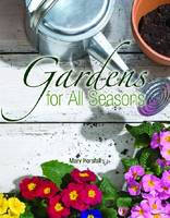 Gardens for All Seasons by Mary Horsfall