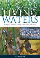Living Waters Ecology of Animals in Swamps, Rivers, Lakes and Dams by Nick Romanowski