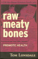 Raw Meaty Bones Promote Health by Tom Lonsdale