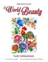 A World of Beauty Tales from Pavlysh by Vasily Sukhomlinsky