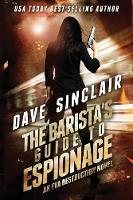 The Barista's Guide to Espionage An Eva Destruction Novel by Dave Sinclair