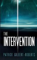 The Intervention by Patrick E Gilbert-Roberts