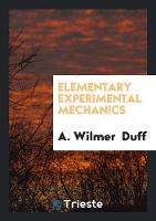 Elementary Experimental Mechanics by A Wilmer Duff