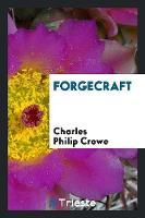 Forgecraft by Charles Philip Crowe