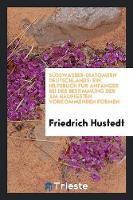 Susswasser-Diatomeen Deutschlands Ein Hilfsbuch Fur Anfanger Bei Der Bestimmung Der Am Haufigsten Vorkommenden Formen by Friedrich Hustedt