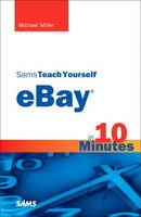 Sams Teach Yourself eBay in 10 Minutes by Michael R. Miller