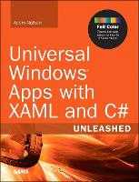 Universal Windows Apps with XAML and C# Unleashed by Adam Nathan
