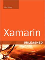 Xamarin Unleashed by Alec Tucker
