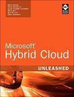 Microsoft Hybrid Cloud Unleashed with Azure Stack and Azure by Kerrie Meyler, Janaka Gottlieb Rangama, Mark Scholman, Steve Buchanan