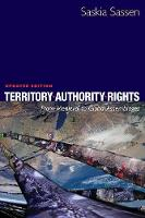 Territory, Authority, Rights From Medieval to Global Assemblages by Saskia Sassen