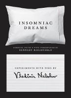 Insomniac Dreams Experiments with Time by Vladimir Nabokov by Vladimir Nabokov, Gennady Barabtarlo