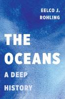 The Oceans A Deep History by Eelco J. Rohling