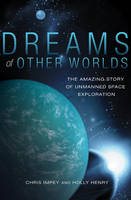 Cover for Dreams of Other Worlds  by Chris Impey, Holly Henry