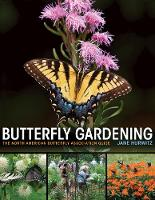 Butterfly Gardening The North American Butterfly Association Guide by Jane Hurwitz