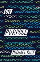 On Purpose by Michael Ruse
