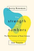 The Strength in Numbers The New Science of Team Science by Barry Bozeman, Jan Youtie