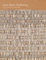 On Weaving by Anni Albers, Nicholas Fox Weber, Manuel Cirauqui, T'ai Smith