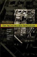 The Failed Welfare Revolution America's Struggle over Guaranteed Income Policy by Brian Steensland
