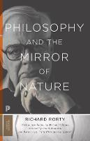 Philosophy and the Mirror of Nature by Richard Rorty, Michael Williams, David Bromwich