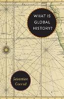 What Is Global History? by Sebastian Conrad