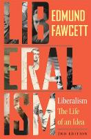 Liberalism The Life of an Idea Second Edition, Second Edition by Edmund Fawcett