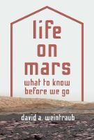 Life on Mars What to Know Before We Go by David Weintraub
