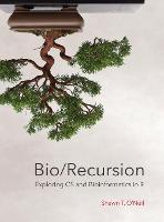 Bio/Recursion Exploring CS and Bioinformatics in R by Shawn T O'Neil