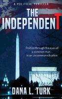 The Independent by Dana L Turk