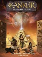 Ankur Kingdom of the Gods by Chris, (Re Miller, Jason Juta