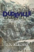 Dudeville by J D Kleinke