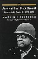 America's First Black General Benjamin O.Davis, Sr., 1880-1970 by Marvin E. Fletcher, Benjamin O. Davis Jr.