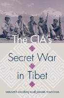 The CIA's Secret War in Tibet by Kenneth Conboy, James Morrison