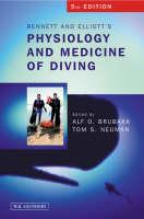 Bennett and Elliotts' Physiology and Medicine of Diving by Alf Brubakk, Tom S. Neuman