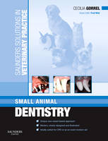 Saunders Solutions in Veterinary Practice: Small Animal Dentistry by Cecilia Gorrel