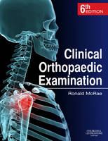 Clinical Orthopaedic Examination by Ronald McRae