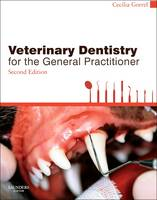 Veterinary Dentistry for the General Practitioner by Cecilia Gorrel