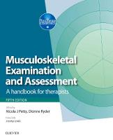 Musculoskeletal Examination and Assessment - Volume 1 A Handbook for Therapists by Nicola J., DPT MSc GradDipPhys FMACP FHEA Petty