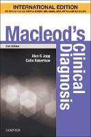Macleod's Clinical Diagnosis International Edition by Dr. Alan G., MBChB(Hons), BSc(Hons), MRCP, PhD. Japp, Colin Robertson, Rohana J. Wright, Matthew Reed